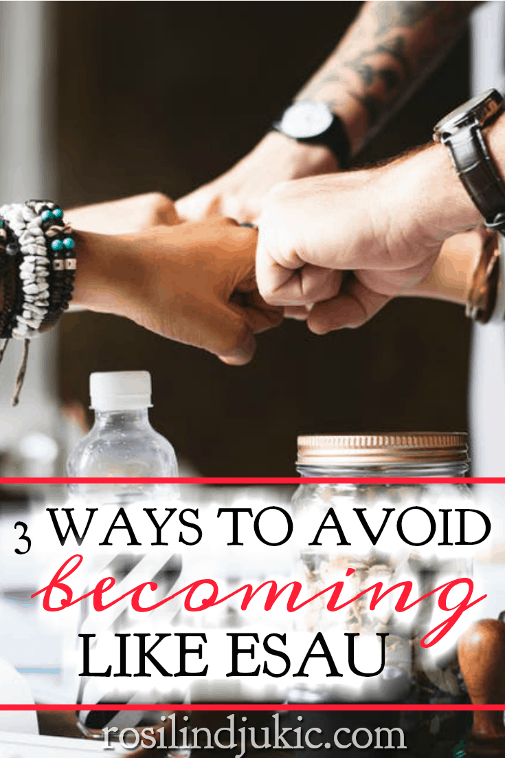 Sometimes we make a right decision the wrong way, and sometimes we just make wrong decisions. Here are three ways to avoid becoming like Esau.
