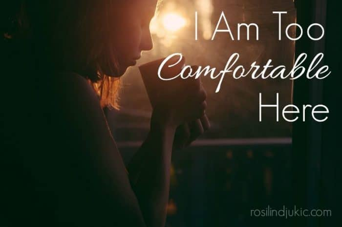 This world is not our home, and yet I've grown too comfortable in this temporary place.