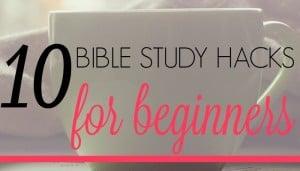 10  Bible Study Hacks for Beginners