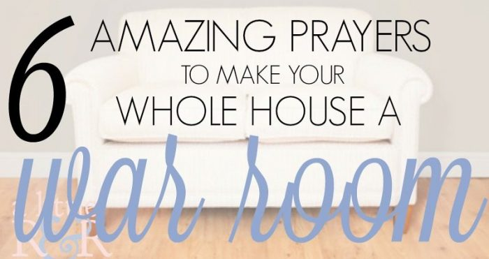 6 Prayers to Make Your Whole House a War Room