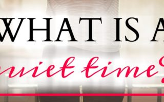 What Is a Quiet Time