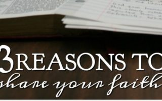 3 Reasons to Share Your Faith