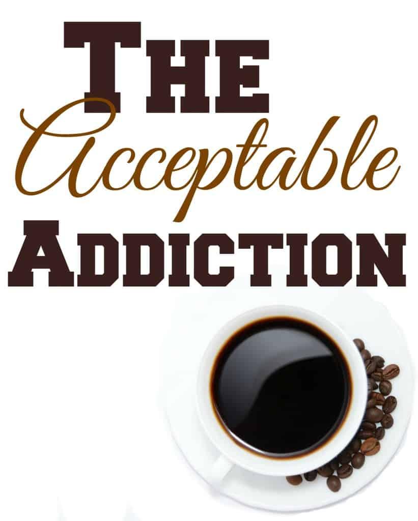 The Acceptable Addiction