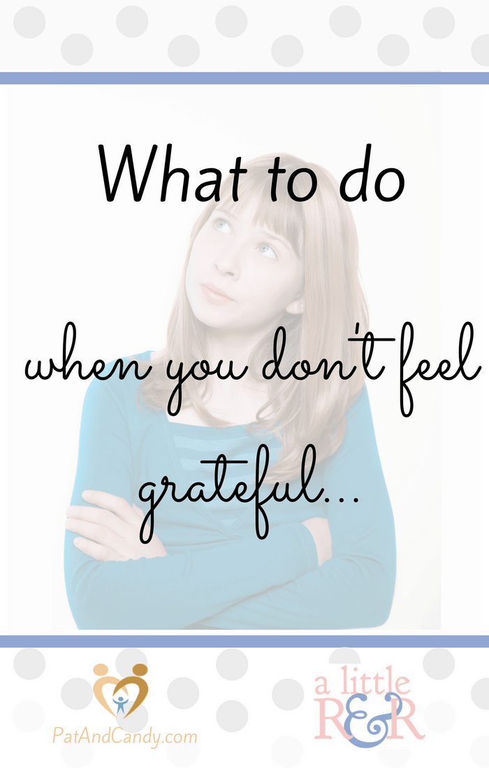 What to do when you don't feel grateful - This surprising little prayer may be just the ticket to turn your heart and your attitude around!