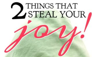 2 Things That Steal Your Joy