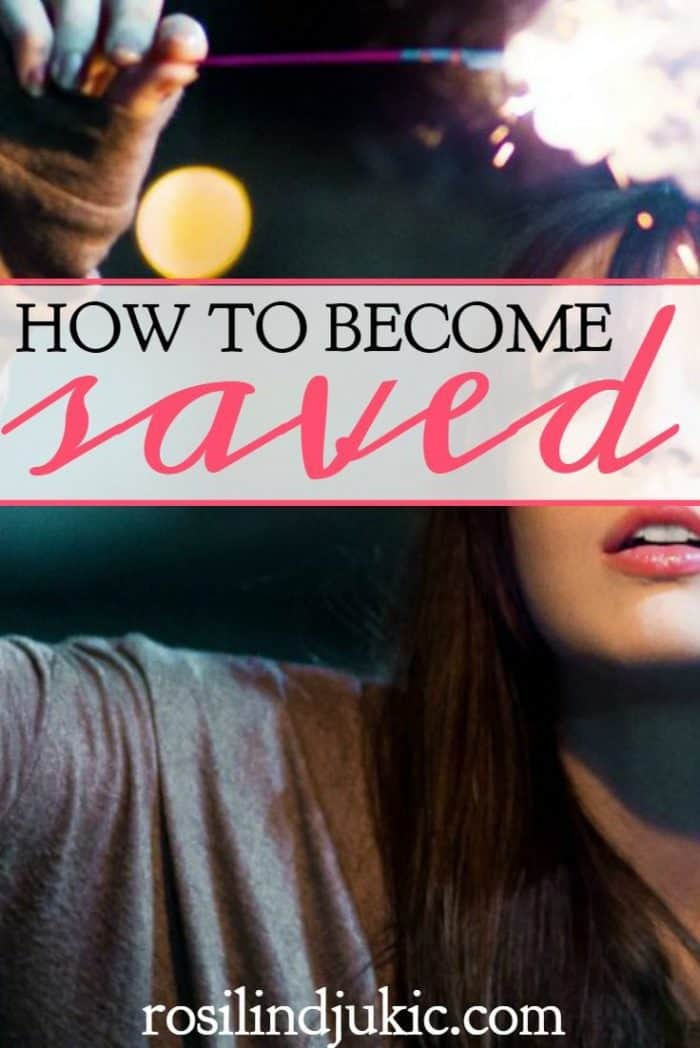 We hear Christians talk about salvation and being saved, but how do we become saved? Here are 5 things to know to become saved.