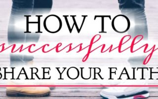 How to Successfully Share Your Faith