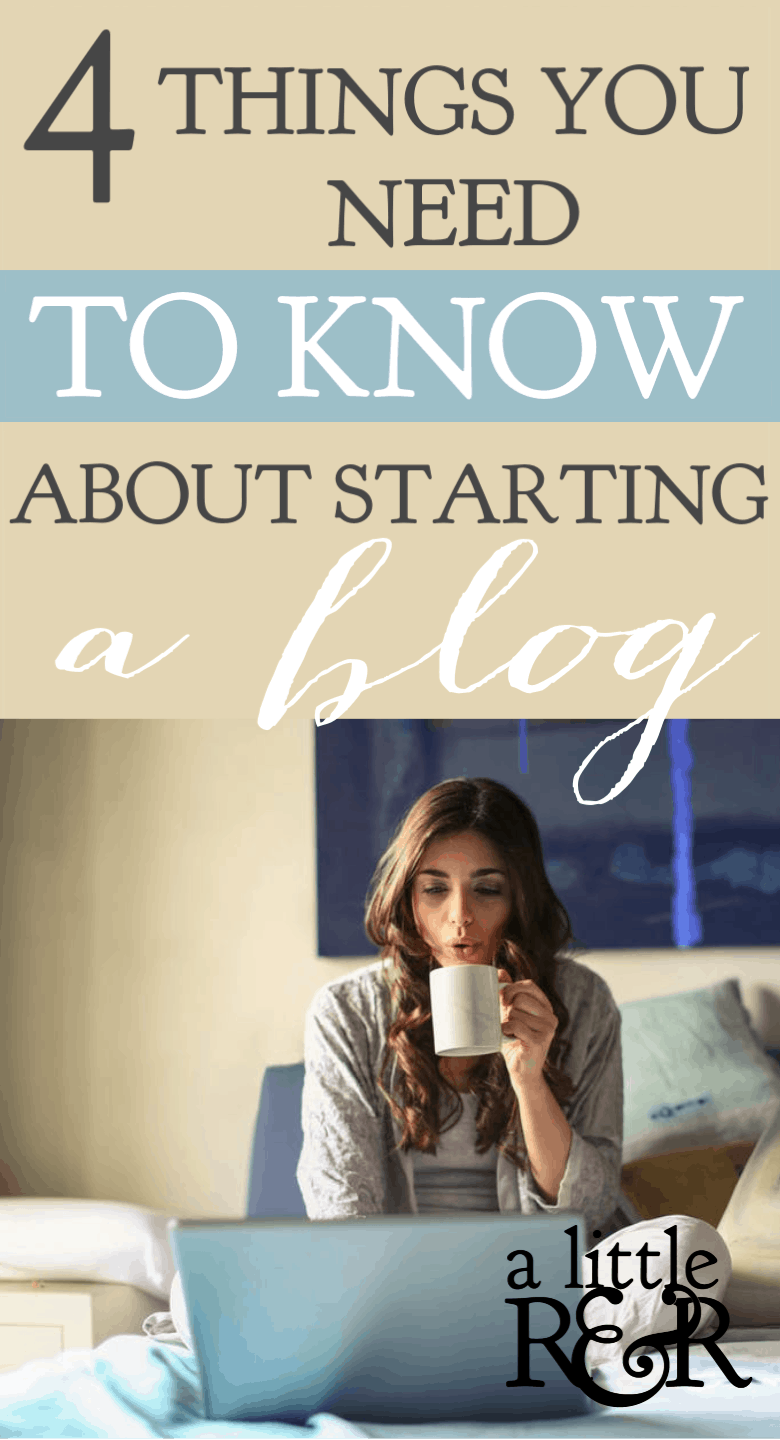 4 Things to Know About Starting a Blog | If you're considering starting a blog, here are 4 things you should know to help give you a successful start. #alittlerandr #blogging #blogger #momblogger #entrepreneur #onlinebusiness