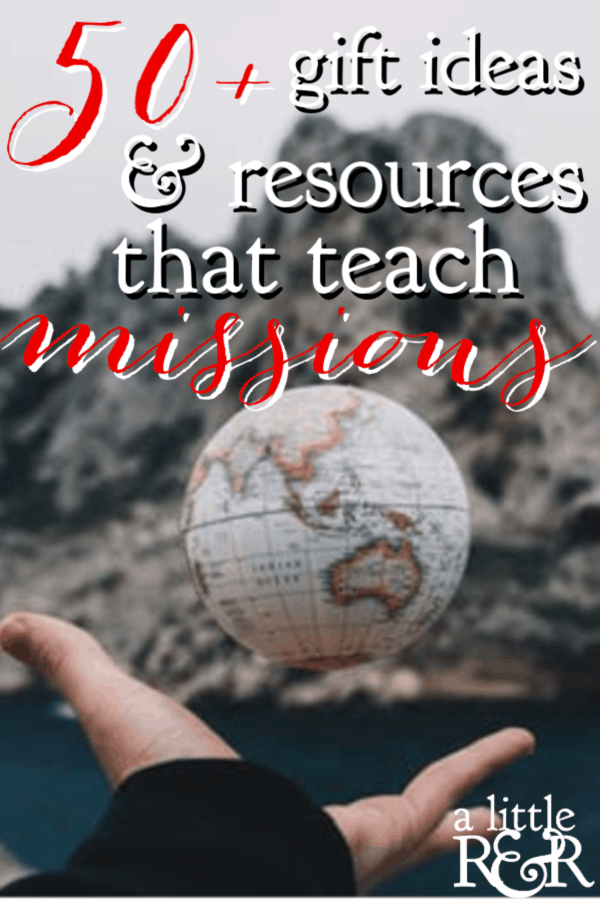 If you're looking for gifts that promote a missional mindset and lifestyle, here are 50+ gift ideas and resources that teach missions. #alittlerandr #missions #missional #giftideas